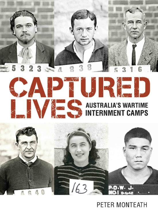 Book Cover: Captured Lives: Australia's Wartime Internment Camps