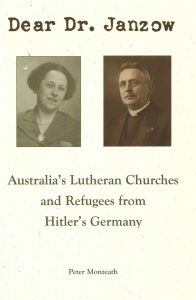 Book Cover: Dear Dr Janzow : Australia's Lutheran churches and refugees from Hitler's Germany
