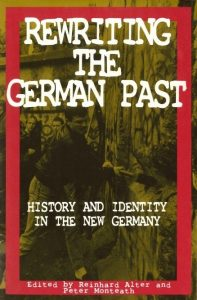 Book Cover: Rewriting the German Past: History and Identity in the New Germany